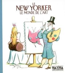 Le New Yorker : le monde de l'art : une sélection de dessins -