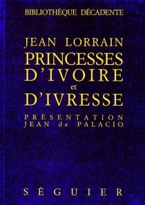 Princesses d'ivoire et d'ivresse - JeanLorrain