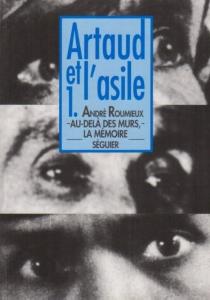Artaud et l'asile - AndréRoumieux