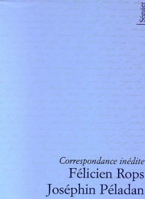 Correspondance inédite, Félicien Rops, Joséphin Péladan - JoséphinPeladan