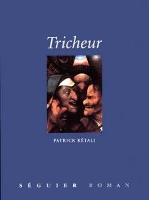 Tricheur - Patrick JacquesRétali