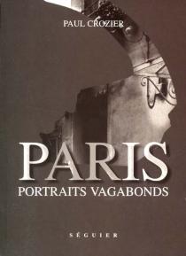 Paris : portraits vagabonds - PaulCrozier