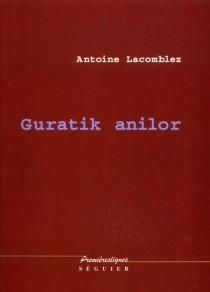 Guratik anilor - AntoineLacomblez