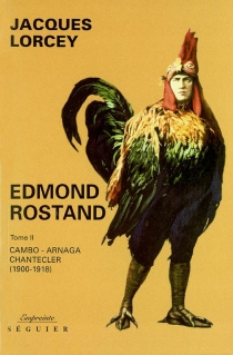 Edmond Rostand - Jacques Lorcey