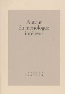 Autour du monologue intérieur -