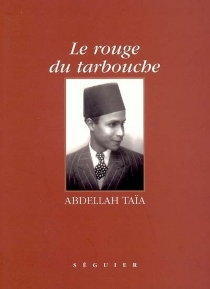 Le rouge du tarbouche - AbdellahTaïa
