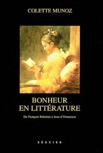 Bonheur en littérature : de François Rabelais à Jean d'Ormesson -