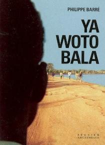 Ya woto bala - PhilippeBarré