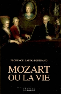 Mozart ou la vie - FlorenceBadol-Bertrand