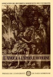 L'Amour à l'époque moderne : actes du colloque de 1992 - Association des historiens modernistes des universités . Colloque (1992)