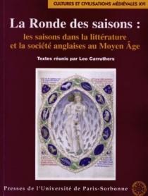 La ronde des saisons : les saisons dans la littérature et la société anglaises au Moyen Age -