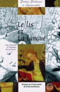 Le lis et la langue : actes de la journée d'étude, en Sorbonne, le samedi 17 mai 1997, amphithéâtre Guizot - Poètique et spiritualitéCentre de recherche Poésie