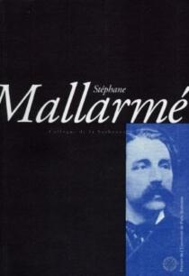 Mallarmé : actes du colloque de la Sorbonne du 21 novembre 1998 -