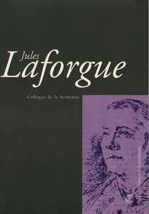 Jules Laforgue : actes de la journée d'agrégation du 18 novembre 2000 -