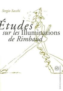 Etudes sur les Illuminations de Rimbaud - SergioSacchi