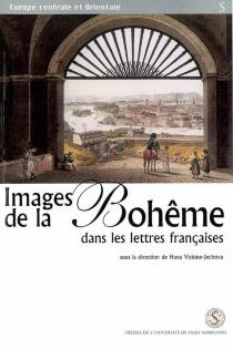 Images de la Bohême dans les lettres françaises : réciprocité culturelle des Français, Tchèques et Slovaques -