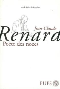 Jean-Claude Renard, poète des noces - AudePréta-de Beaufort