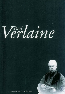Paul Verlaine : colloque de la Sorbonne, 5 et 6 avril 1996 -