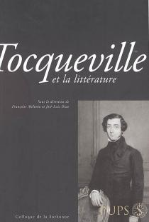 Tocqueville et la littérature : actes du colloque du 13 décembre 2004 -