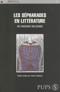 Les Sépharades en littérature : un parcours millénaire -