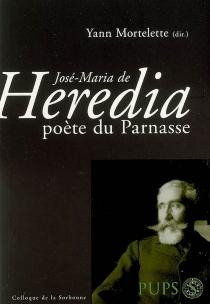 José-Maria de Heredia, poète du Parnasse -