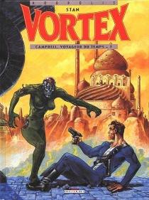 Campbell, voyageur du temps| Vortex - Stan