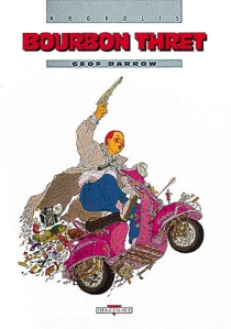 Bourbon Thret - Geof Darrow