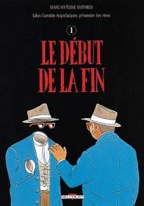 Julius Corentin Acquefacques, prisonnier des rêves - Marc-AntoineMathieu
