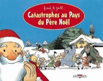 Catastrophe au pays du Père Noël - FrankLe Gall