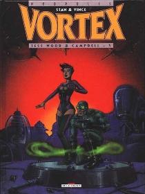 Tess Wood et Campbell| Vortex - Stan