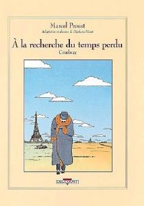 A la recherche du temps perdu - StéphaneHeuet