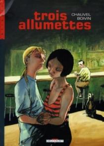 Trois allumettes - HervéBoivin
