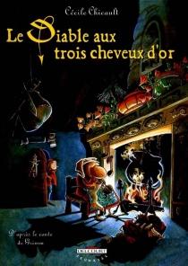 Le Diable aux trois cheveux d'or - CécileChicault