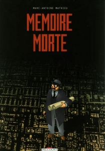Mémoire morte - Marc-Antoine Mathieu