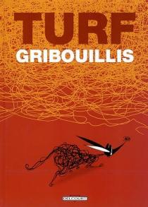 Gribouillis : merveilleuses usines mécaniques modernes : une aventure de Gribouillis dans le grand catalogue - Turf