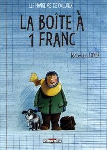 Les mangeurs de cailloux - Jean-LucLoyer