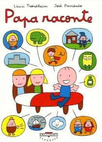 Papa raconte - JoséParrondo