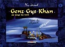 Genz Gys Khan au pays du Vent - YannDégruel