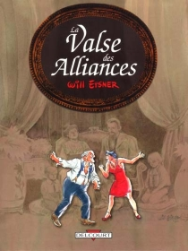 La valse des alliances - Will Eisner