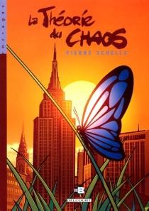 La théorie du chaos - PierreSchelle