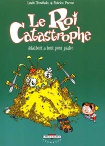 Le roi catastrophe - FabriceParme