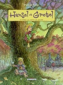 Hansel et Gretel - PhilipPetit