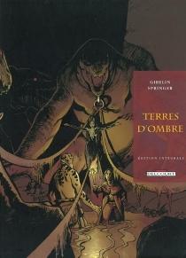 Terres d'ombre : édition intégrale - ChristopheGibelin
