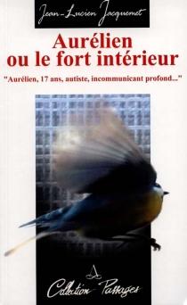 Aurélien ou Le for intérieur - Jean-LucienJacquemet