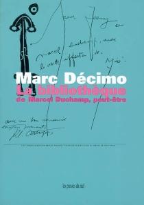 La bibliothèque de Marcel Duchamp, peut-être - MarcDécimo