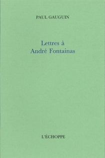 Lettres à André Fontainas - PaulGauguin