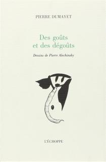 Des goûts et des dégoûts - PierreDumayet