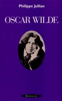Oscar Wilde - PhilippeJullian
