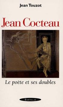 Jean Cocteau : le poète et ses doubles - JeanTouzot