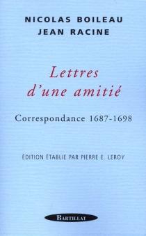 Lettres d'une amitié : correspondance 1687-1698 - NicolasBoileau